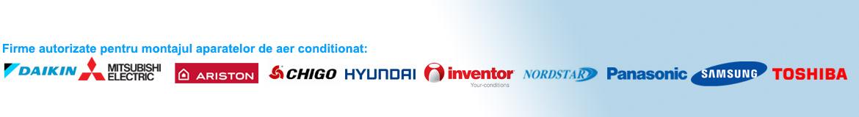 Firme autorizate pentru montajul aparatelor de aer conditionat: DAIKIN, MITSUBISHI ELECTRIC, ARISTON, CHIGO, HYUNDAI, INVENTOR, NORDSTAR, PANASONIC, SAMSUNG, TOSHIBA
