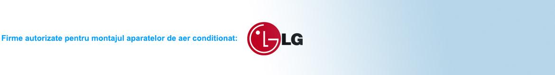 Firme autorizate pentru montajul aparatelor de aer conditionat: LG
